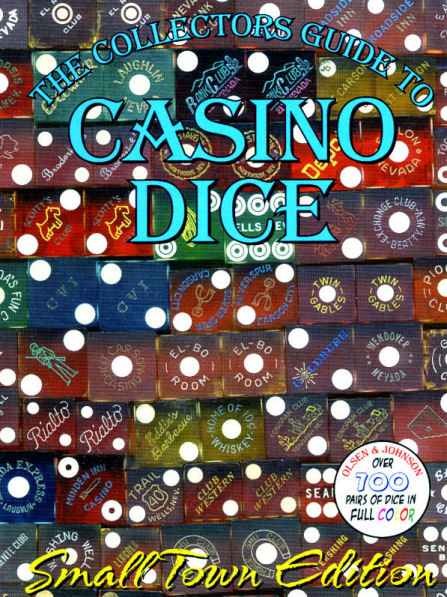 The Collectors Guide to Casino Dice Small Town Edition