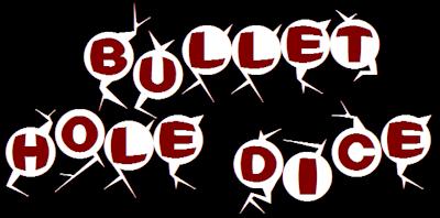 BULLET HOLE DICE