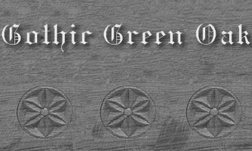 GOTHIC GREEN OAK