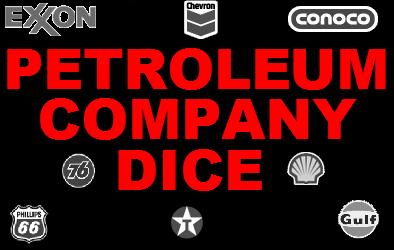 PETROLIUM COMPANY DICE