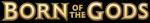 BORN OF THE GODS