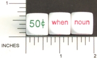 Dice : NON NUMBERED COIN AND WORD DICE